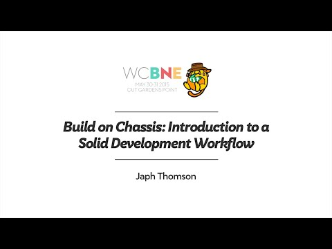 Japh Thomson: Build on Chassis - Introduction to a Solid Dev