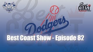 Ep 82 - Dodgers All Star Break | Best Coast Show