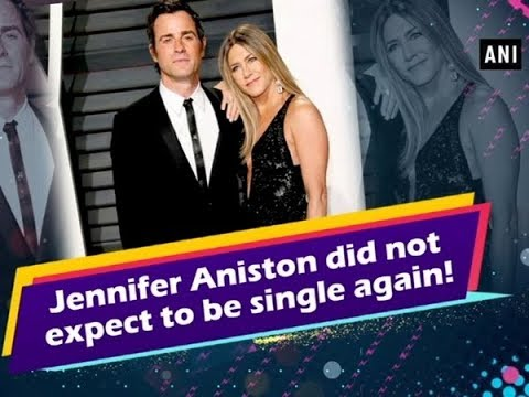 Jennifer Aniston did not expect to be single again - Hollywood News