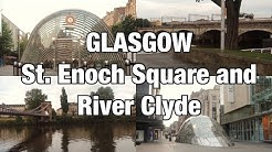 Walking around Glasgow City Centre - St Enoch Square and River Clyde