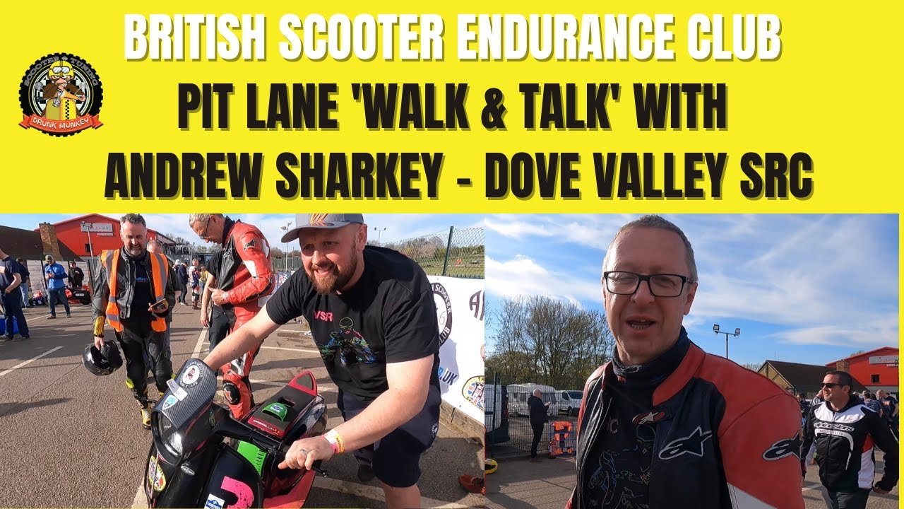 BSEC Pit Lane Walk & Talk with Dove Valley SRC Andrew Sharkey - British Scooter Endurance Club