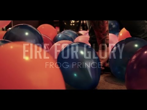 Fire For Glory - Frog Prince (Official Music Video) | Director: William Slingsby