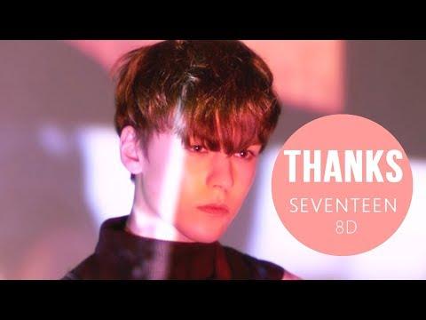 SEVENTEEN(세븐틴) - THANKS (고맙다) [8D USE HEADPHONES] 🎧