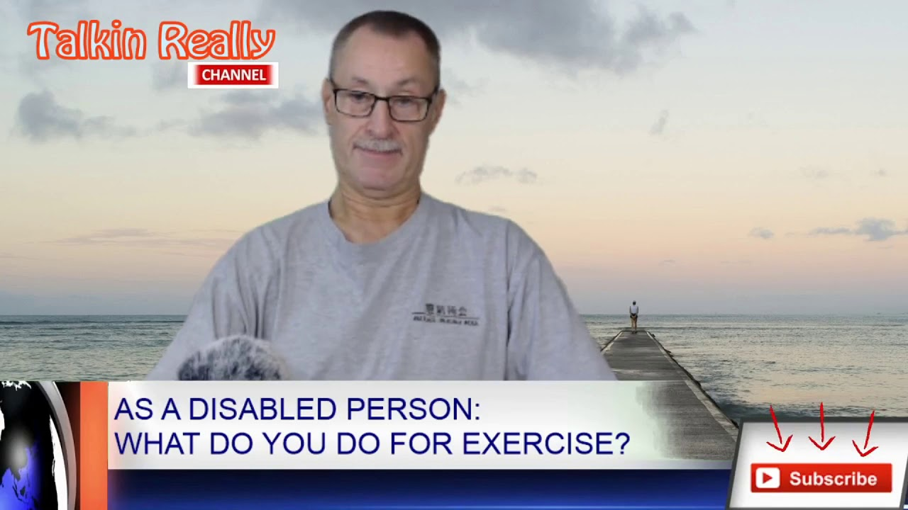 What exercise do you do?