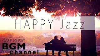 Happy Jazz & Bossa Nova Music - Relaxing Cafe Music For Work, Study - Background Music