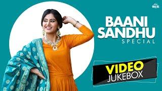 Baani Sandhu Special (Video Jukebox) Dilpreet  Dhillon | 8 Parche | Phulkari | Affair | WHM