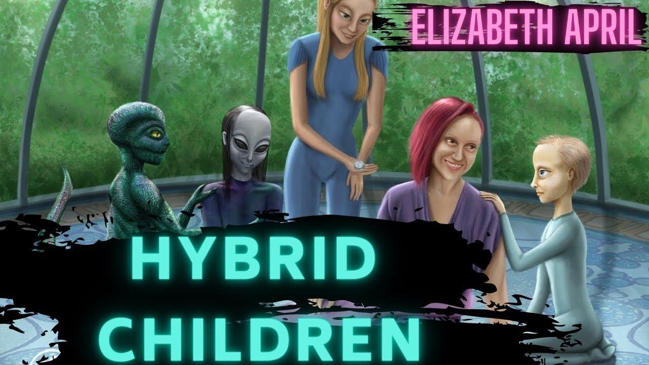 The Hybrid Children & Alien Abductions 👽 (Elizabeth April)