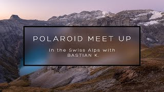 POLAROID MEET UP ... In the Swiss Alps with BastianK.