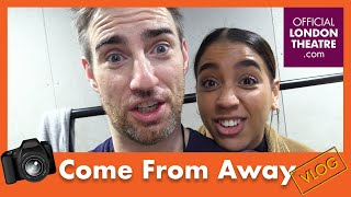 Come From Away vlog: What happens at rehearsals? | Part 1 of 4