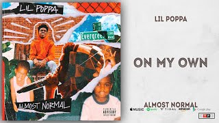 Lil Poppa - On My Own (Almost Normal)
