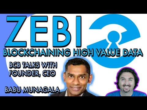 Zebi CEO Babu Munagala chats with BCB about Blockchaining High Value Data