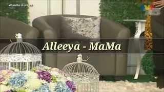 Alleeya idola kecil 6 - Mama (Live Wanita Hari Ini)