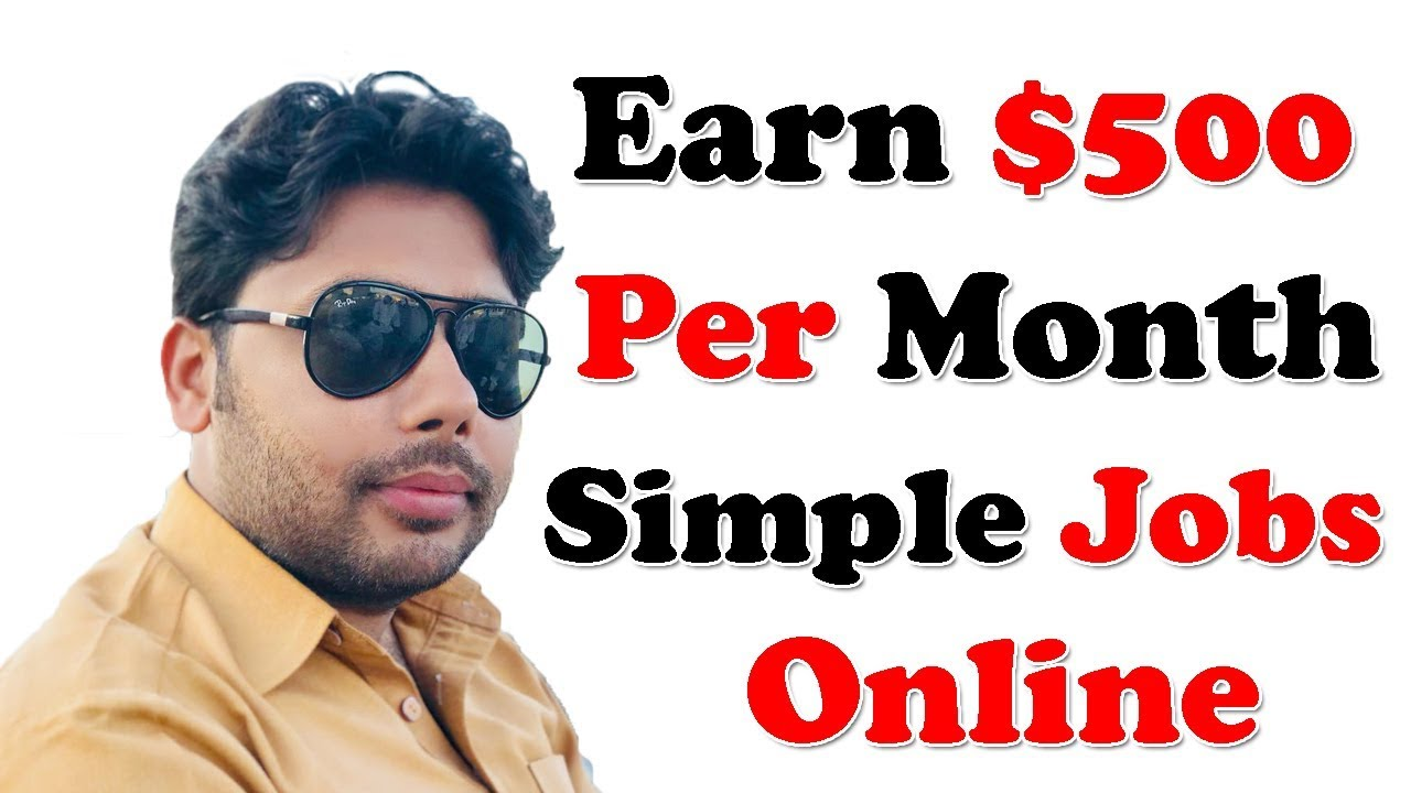 Earn $500 Per Month With Simple Home Based Online Jobs - YouTube