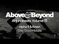 Alpha 9 & Koven - Only Good Mistake (Anjunabeats Volume 13 Preview)