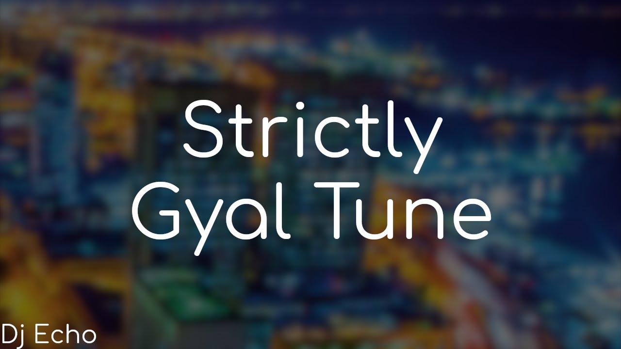 Download Gyal Tunes - Dj Echo TT