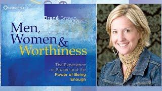 Brené Brown – Men, Women & Worthiness (Audio Excerpt)
