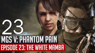 Metal Gear Solid 5 Phantom Pain Episode 23 The White Mamba Walkthrough Gameplay MGSV