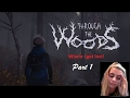 Throught The Woods Part 1 - Gameplay