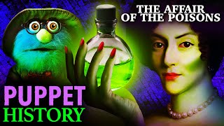 The Affair of the Poisons • Puppet History