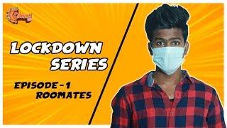 LockDown Series - Mini Video   Roomates   Chennai360*