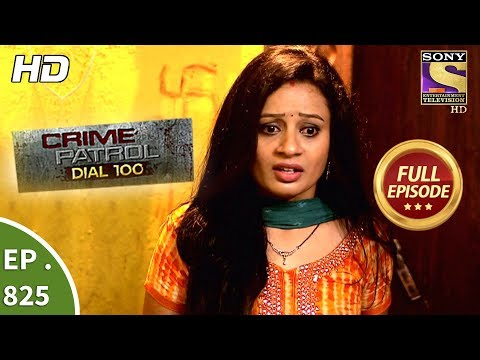 Crime Patrol Dial 100 – Ep 825 – Full Episode – 20th July, 2018