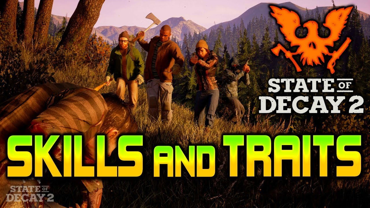 Player SKILLS & TRAITS | State of Decay 2