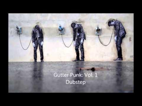 Gutter Punk: Vol. 1 Dubstep