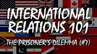 International Relations 101 (#7): The Prisoner