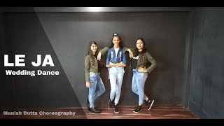 Le Ja Re Dance Cover | Tanishk Bagchi | Dhvani Bhanushali | Manish Dutta Choreography