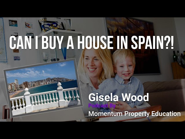 Should You Buy a Property In Spain or the UK? - Gisela Wood   Momentum Property Education