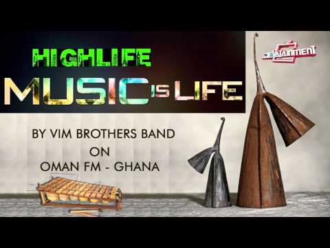 Live Band - Highlife Classic mix by Vim Brothers International Band on Oman FM