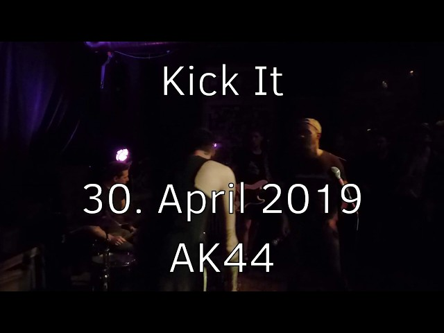 20190430 - AK44 - Kick It