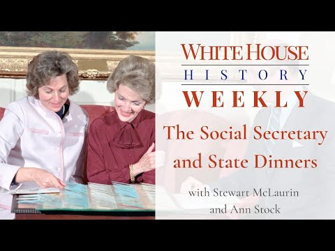 White House History Weekly: The Social Secretary and State Dinners