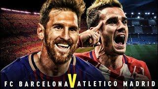 Barcelona vs Atletico Madrid, La Liga, 2018 - Match Preview