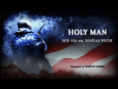 """Bring Your Own Doc - """"Holy Man: The USA vs. Douglas White,"""" filmmakers on BYOD DocuWeeks"""