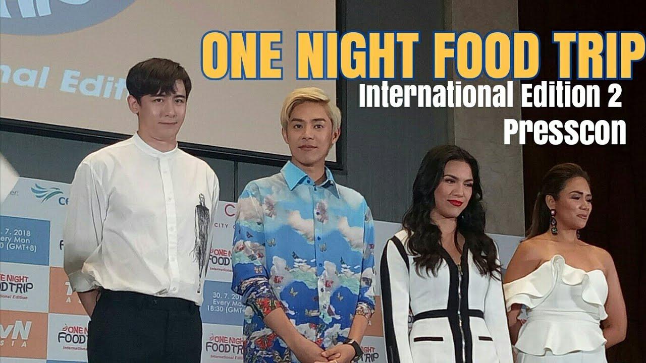 One Night Food Trip International Edition 2 Presscon Youtube