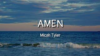 Download Micah Tyler - AMEN (lyrics) Mp3 and Videos