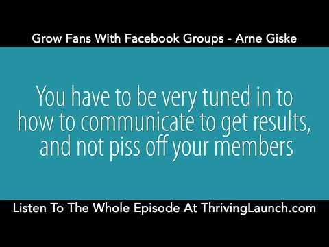 Grow Fans With Facebook Groups -  Arne Giske