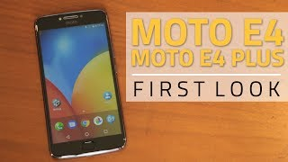 Moto E4, Moto E4 Plus First Look | Price, Specifications, Camera, and More