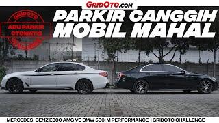 Adu Parkir Otomatis | BMW 530i vs Mercedes Benz E 300 | GridOto Challenge MP3
