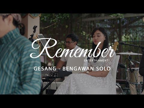 Gesang - Bengawan Solo (Covered by Remember Entertainment)