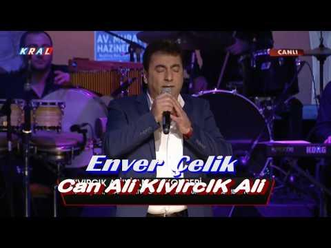 Enver Çelik - Can Ali Kıvırcık Ali -  Kıvırcık Ali Anma Konseri - Kral Tv Canlı Kayıt - 2018