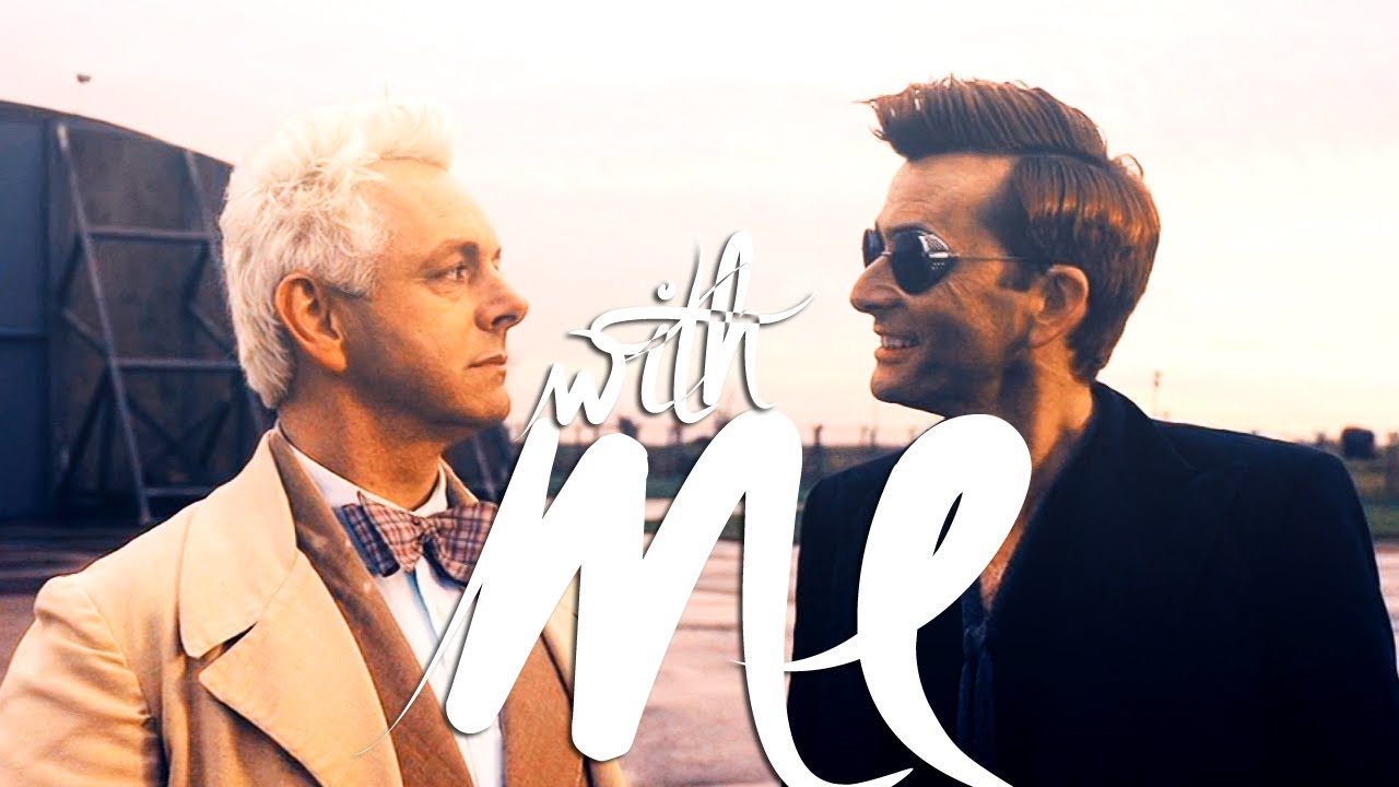 Crowley & Aziraphale || With Me (Good Omens)