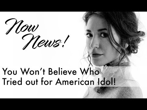 NOW NEWS! You Won't Believe Who Tried Out for American Idol!