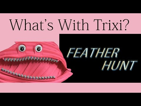 What's With Trixi? - Ep02 - Feather Hunt - Part 01 thumbnail