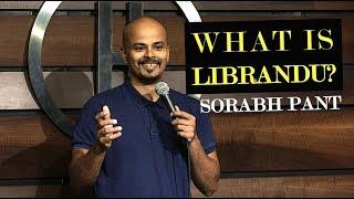 What is Librandu? | Standup Comedy | Sorabh Pant