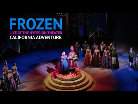 NEW Frozen Musical Live Show at California Adventure