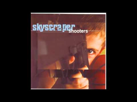 Skyscraper (U.K.) - Shooters (1998)