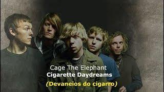 ▄▀ Cage The Elephant - Cigarette Daydreams [Legendado / Tradução] ▀▄