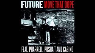 Repeat youtube video Future - Move That Dope (feat. Pharrell, Pusha T & Casino)